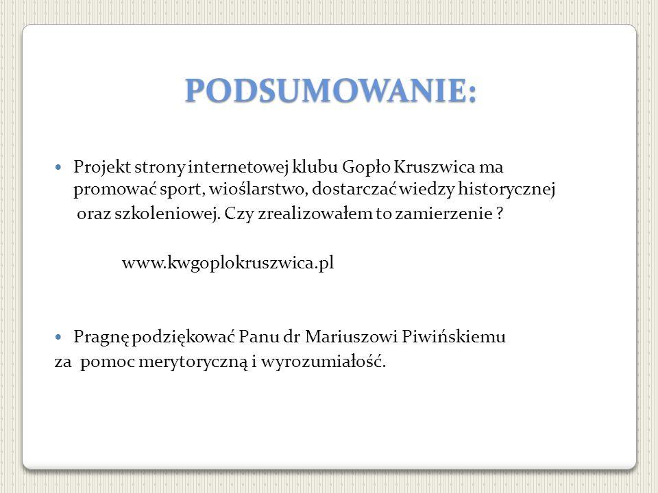 PODSUMOWANIE: Projekt strony internetowej klubu Gopło Kruszwica ma promować sport, wioślarstwo, dostarczać wiedzy historycznej oraz szkoleniowej. Czy