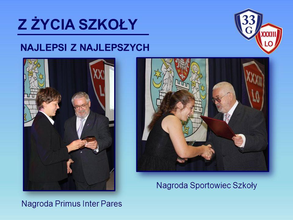 Z ŻYCIA SZKOŁY NAJLEPSI Z NAJLEPSZYCH Nagroda Primus Inter Pares Nagroda Sportowiec Szkoły
