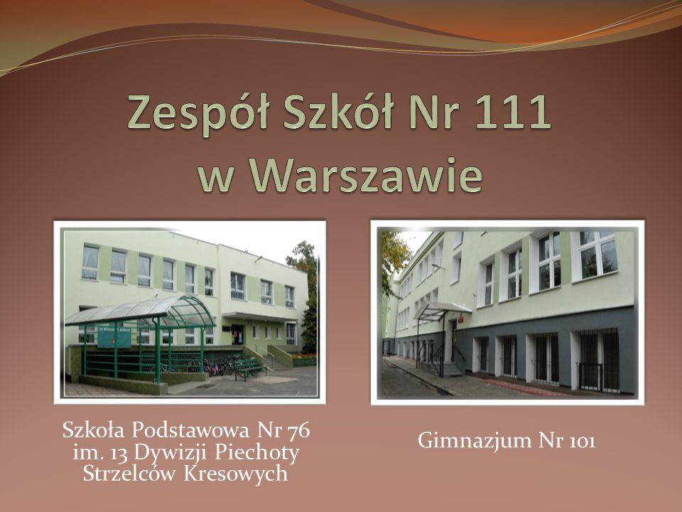 Szkoła Podstawowa Nr 76 im. 13 Dywizji Piechoty Strzelców Kresowych Gimnazjum Nr 101