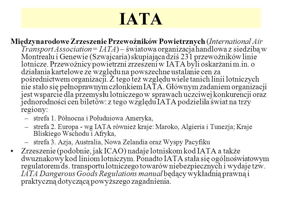 IATA Międzynarodowe Zrzeszenie Przewoźników Powietrznych (International Air Transport Association = IATA) – światowa organizacja handlowa z siedzibą w