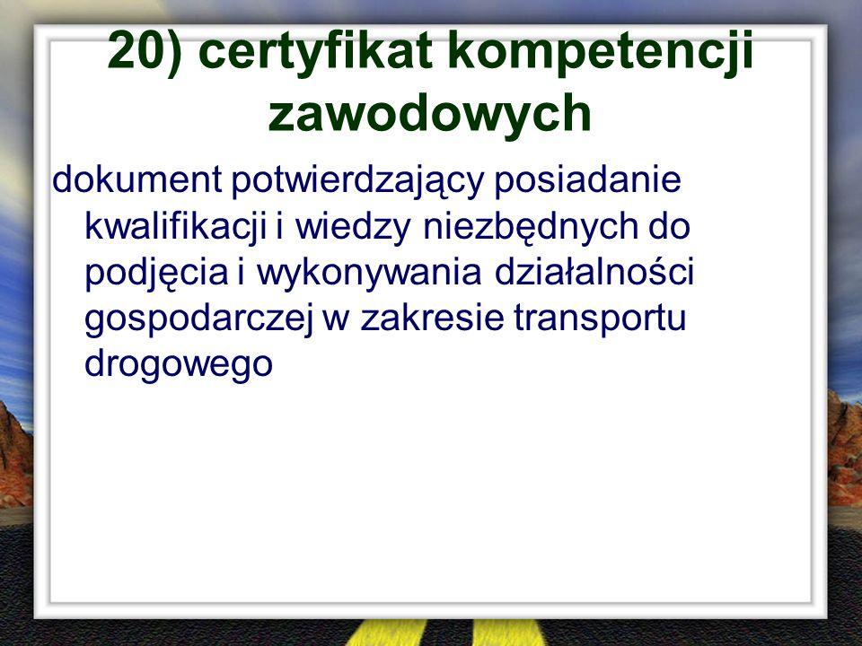 20) certyfikat kompetencji zawodowych dokument potwierdzający posiadanie kwalifikacji i wiedzy niezbędnych do podjęcia i wykonywania działalności gosp