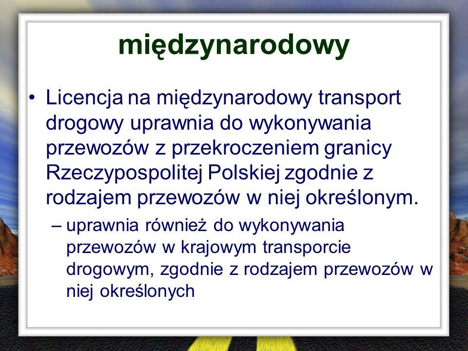 międzynarodowy Licencja na międzynarodowy transport drogowy uprawnia do wykonywania przewozów z przekroczeniem granicy Rzeczypospolitej Polskiej zgodn