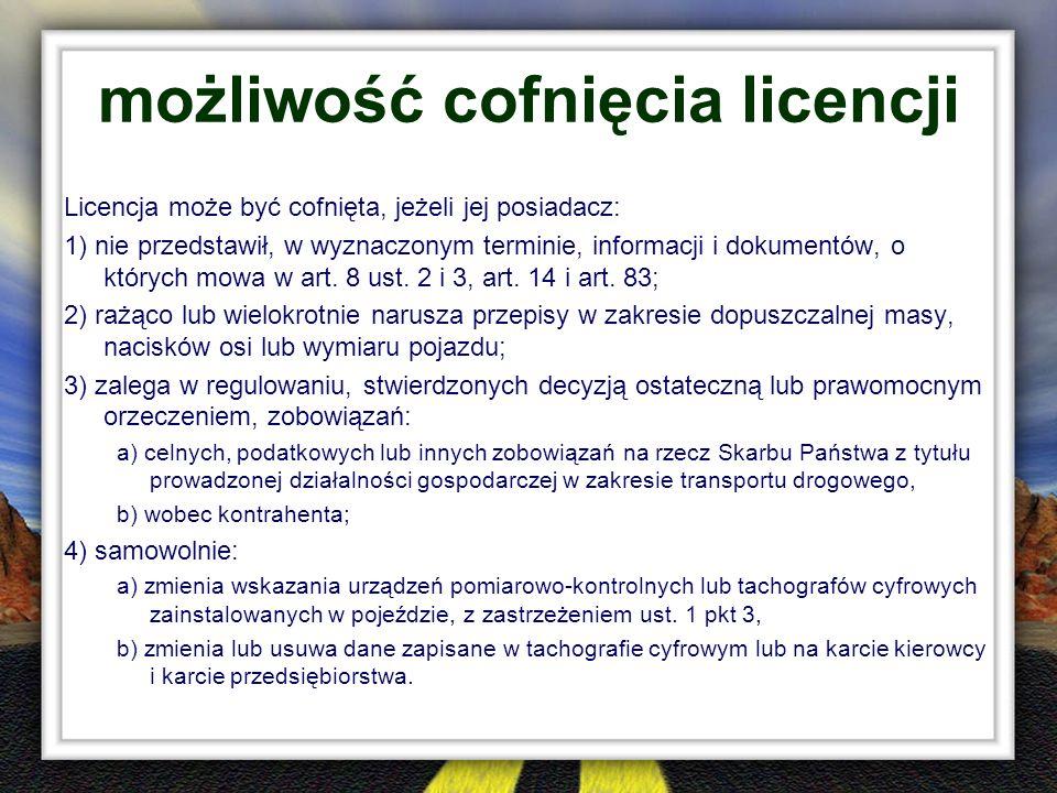 możliwość cofnięcia licencji Licencja może być cofnięta, jeżeli jej posiadacz: 1) nie przedstawił, w wyznaczonym terminie, informacji i dokumentów, o