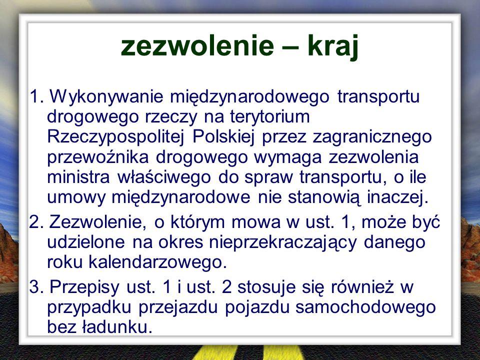 zezwolenie – kraj 1. Wykonywanie międzynarodowego transportu drogowego rzeczy na terytorium Rzeczypospolitej Polskiej przez zagranicznego przewoźnika