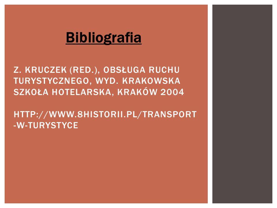 Z. KRUCZEK (RED.), OBSŁUGA RUCHU TURYSTYCZNEGO, WYD. KRAKOWSKA SZKOŁA HOTELARSKA, KRAKÓW 2004 HTTP://WWW.8HISTORII.PL/TRANSPORT -W-TURYSTYCE Bibliogra