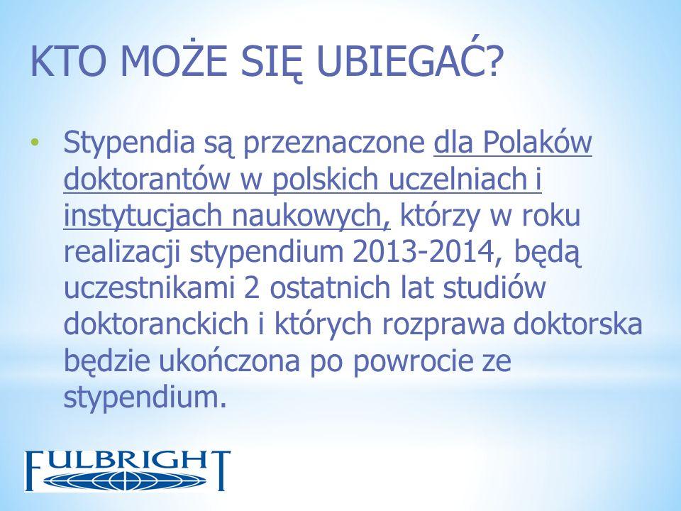 KTO MOŻE SIĘ UBIEGAĆ? Stypendia są przeznaczone dla Polaków doktorantów w polskich uczelniach i instytucjach naukowych, którzy w roku realizacji stype