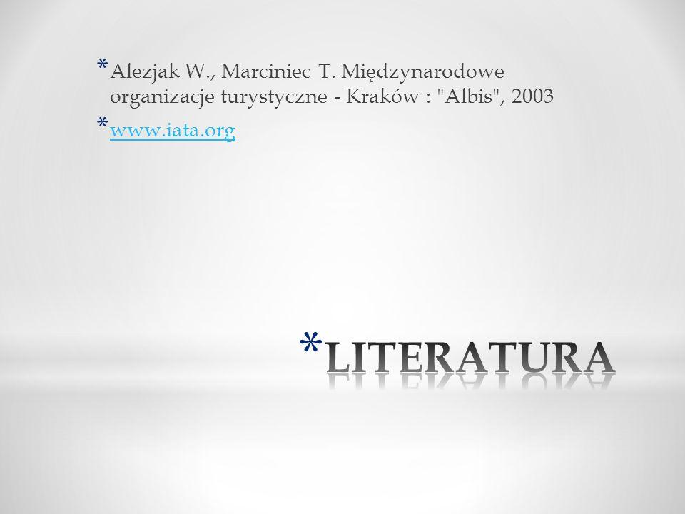 * Alezjak W., Marciniec T. Międzynarodowe organizacje turystyczne - Kraków :