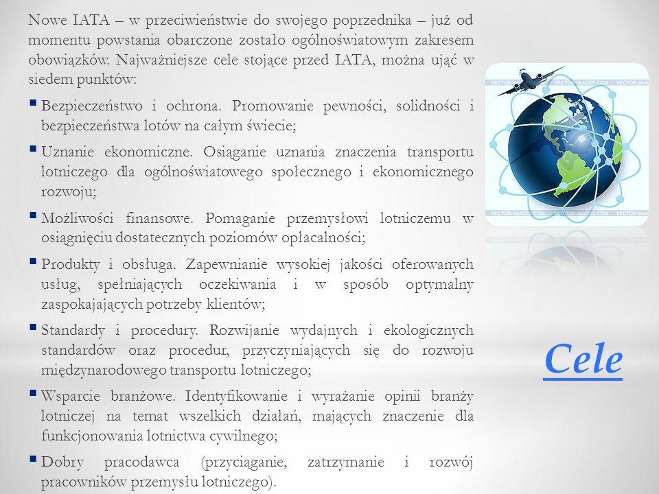 Nowe IATA – w przeciwieństwie do swojego poprzednika – już od momentu powstania obarczone zostało ogólnoświatowym zakresem obowiązków. Najważniejsze c