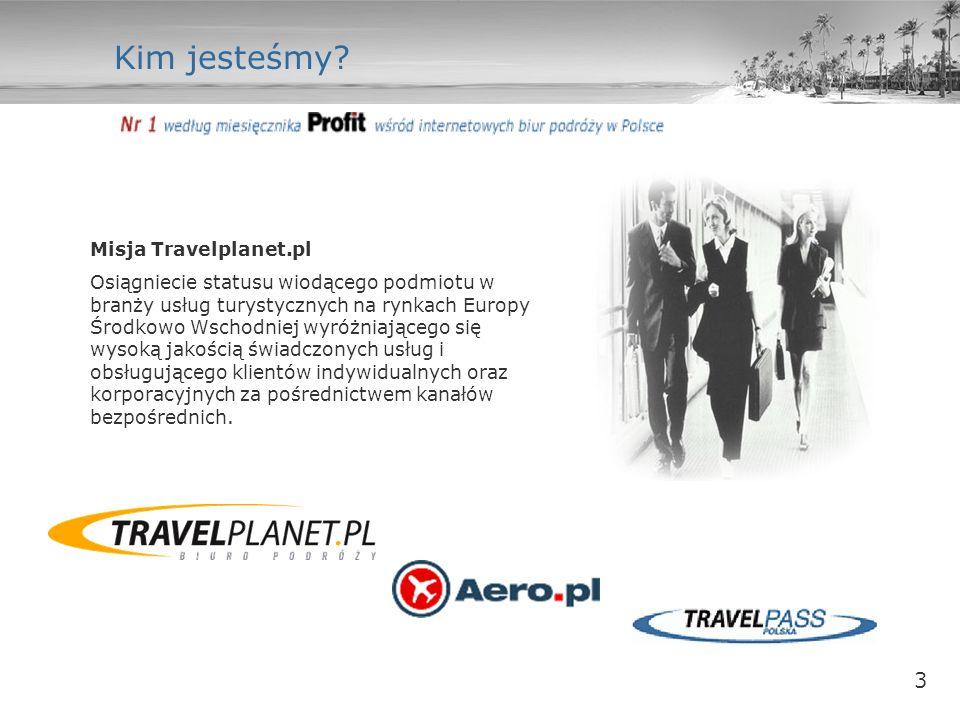 3 Kim jesteśmy? Misja Travelplanet.pl Osiągniecie statusu wiodącego podmiotu w branży usług turystycznych na rynkach Europy Środkowo Wschodniej wyróżn