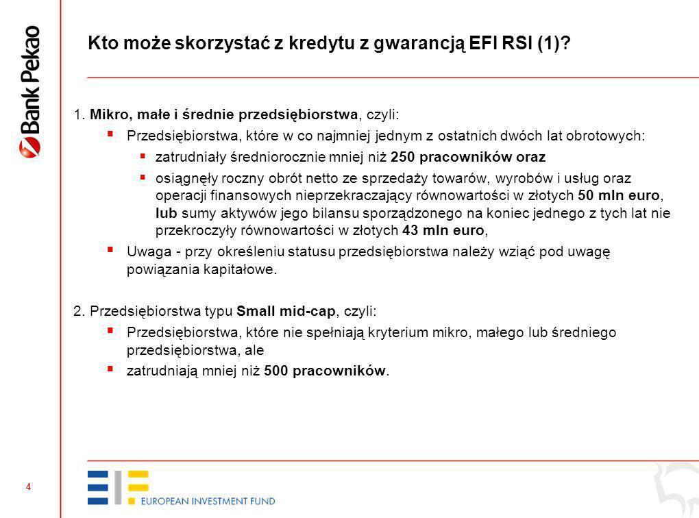 3 Jakie kredyty mogą być objęte gwarancją EFI RSI? Rodzaj kredytów, które mogą być objęte poręczeniem EFI RSI kredyty inwestycyjne (standardowy kredyt