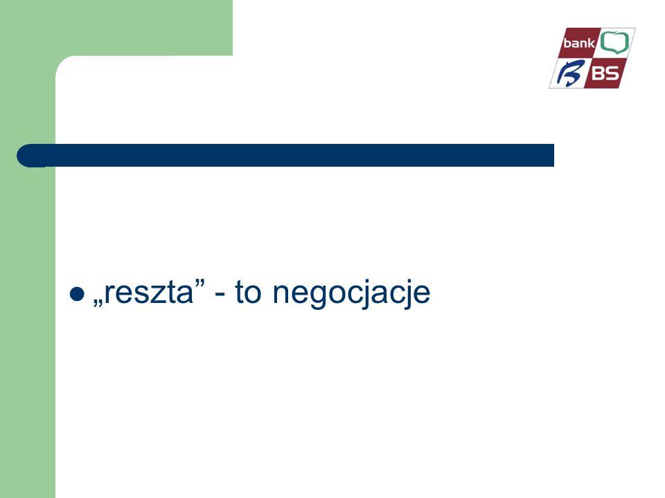 reszta - to negocjacje