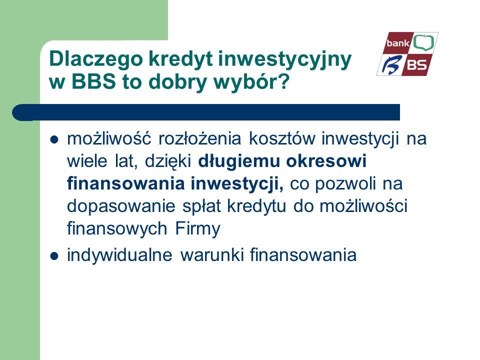 Dlaczego kredyt inwestycyjny w BBS to dobry wybór? możliwość rozłożenia kosztów inwestycji na wiele lat, dzięki długiemu okresowi finansowania inwesty