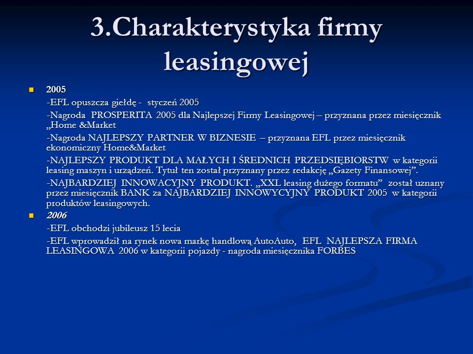 2005 2005 -EFL opuszcza giełdę - styczeń 2005 -EFL opuszcza giełdę - styczeń 2005 -Nagroda PROSPERITA 2005 dla Najlepszej Firmy Leasingowej – przyznan