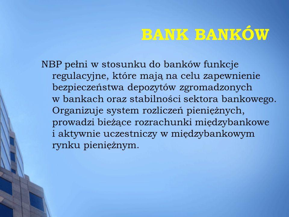 BANK BANKÓW NBP pełni w stosunku do banków funkcje regulacyjne, które mają na celu zapewnienie bezpieczeństwa depozytów zgromadzonych w bankach oraz s