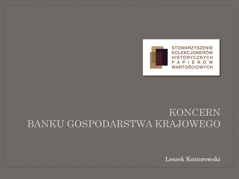 KONCERN BANKU GOSPODARSTWA KRAJOWEGO Leszek Koziorowski