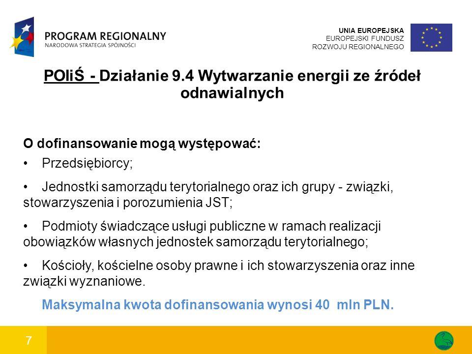 18 UNIA EUROPEJSKA EUROPEJSKI FUNDUSZ ROZWOJU REGIONALNEGO Wdrażający: Narodowy Fundusz Ochrony Środowiska i Gospodarki Wodnej w Warszawie Część 1 - Programu dla przedsięwzięć w zakresie odnawialnych źródeł energii i obiektów wysokosprawnej kogeneracji Forma wsparcia: pożyczki preferencyjne od 4 mln zł do 50 mln zł z możliwością umorzenia do 50% Wysokość pożyczki: do 75% kosztów kwalifikowanych przedsięwzięcia Minimalny koszt całkowity przedsięwzięcia: 10 mln zł Budżet: 1,5 mld zł Beneficjenci: Podmioty podejmujące realizację przedsięwzięć z zakresu odnawialnych źródeł energii i wysokosprawnej kogeneracji.