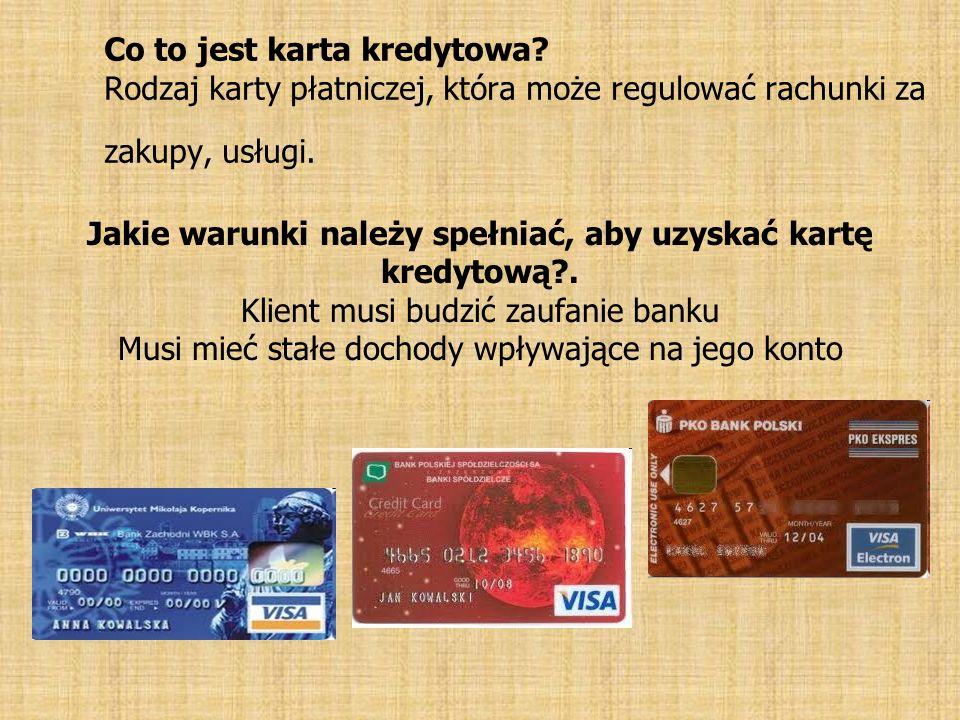 Co to jest karta kredytowa? Rodzaj karty płatniczej, która może regulować rachunki za zakupy, usługi. Jakie warunki należy spełniać, aby uzyskać kartę