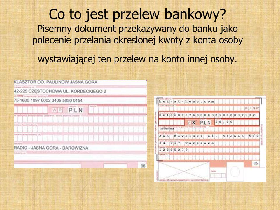 Co to jest przelew bankowy? Pisemny dokument przekazywany do banku jako polecenie przelania określonej kwoty z konta osoby wystawiającej ten przelew n