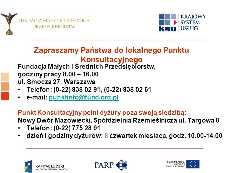 Logo ośrodka KSU Zapraszamy Państwa do lokalnego Punktu Konsultacyjnego Fundacja Małych i Średnich Przedsiębiorstw, godziny pracy 8.00 – 16.00 ul.