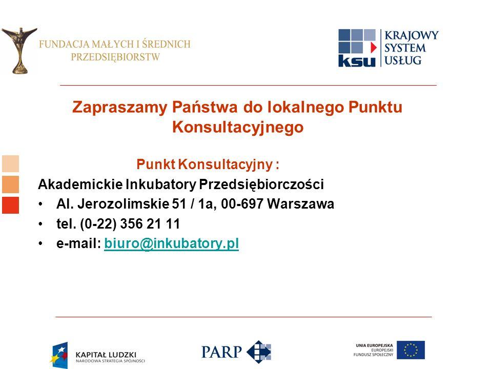 Logo ośrodka KSU Zapraszamy Państwa do lokalnego Punktu Konsultacyjnego Punkt Konsultacyjny : Akademickie Inkubatory Przedsiębiorczości Al.