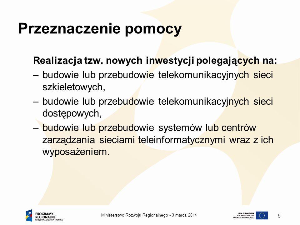 3 marca 2014Ministerstwo Rozwoju Regionalnego - 6 Beneficjenci Przedsiębiorcy telekomunikacyjni w rozumieniu ustawy z dnia 16 lipca 2004 r.