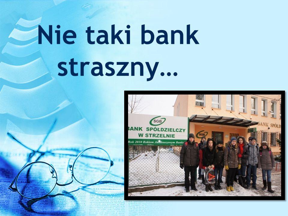 Nie taki bank straszny…