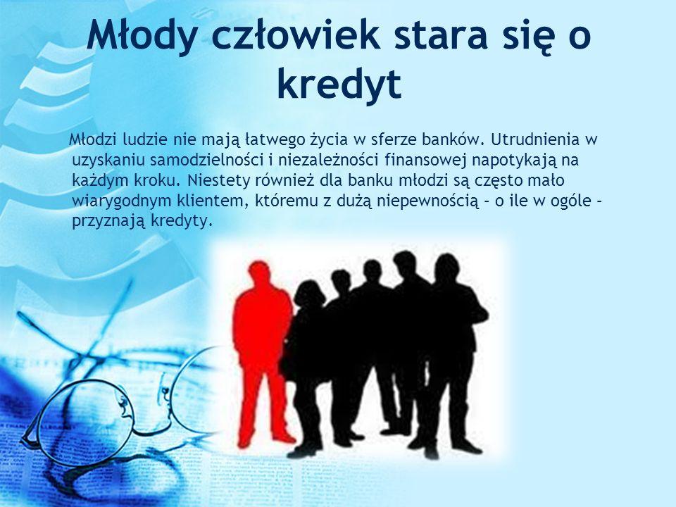 Młody człowiek stara się o kredyt Młodzi ludzie nie mają łatwego życia w sferze banków. Utrudnienia w uzyskaniu samodzielności i niezależności finanso