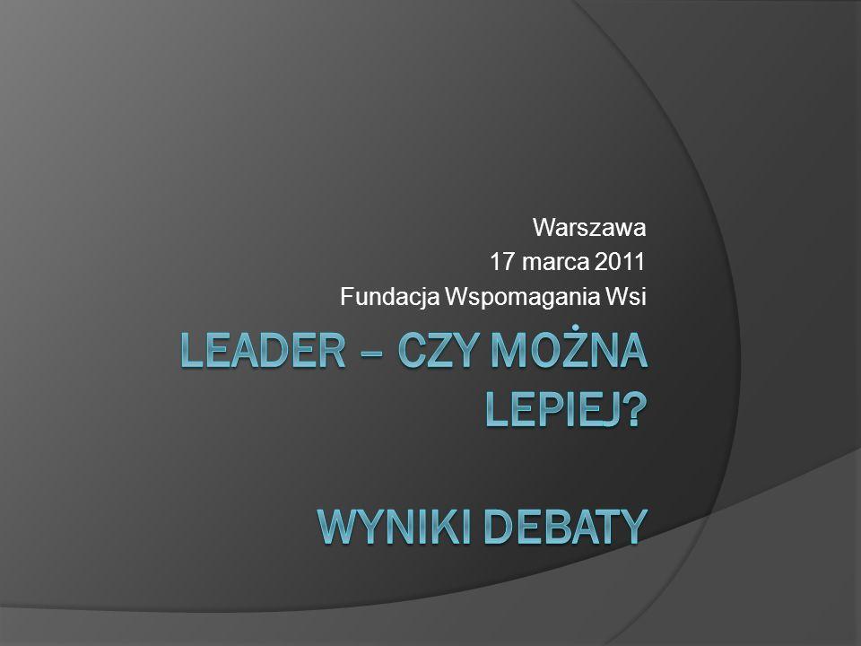 Debata Inicjatorem była Fundacja Wspomagania Wsi Udział wzięli przedstawiciele FWW, 11 LGD z całej Polski, Ministerstwa Rolnictwa i Rozwoju Wsi, ARiMR, wybranych Urz.