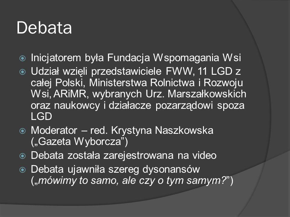 Pozytywy LEADERa w Polsce Wskazano wiele pozytywów oraz sukcesów – mobilizację zasobów społecznych, przełamywanie bierności, wartość LSR jako alternatywnych wizji rozwoju, LGD jako świeży potencjał administracyjny na wsi, dysponujący niespotykanym dotąd budżetem poszerzenie odpowiedzialności za rozwój lokalny, próba wprowadzenia do inicjatyw rozwojowych lokalnego biznesu oraz innych niewidzialnych aktorów życia zbiorowego wzrost zainteresowania turystyką wiejską, ochroną dziedzictwa kulturowego i przyrodniczego powstanie regionalnych i ponadregionalnych sieci współpracy lub co najmniej dialogu