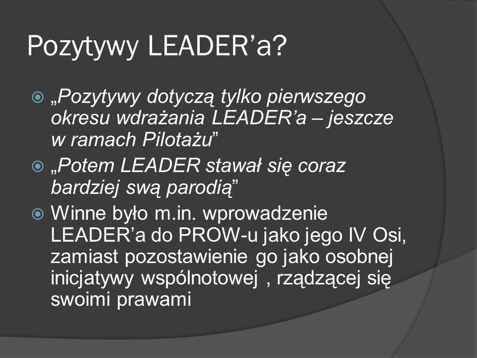 Przeszkody we właściwym funkcjonowaniu LEADERa w Polsce Przeszkody administracyjno – proceduralne - długi czas rozpatrywania wniosków i brak równowagi w reżimie czasowym pomiędzy LGD i beneficjentami Wdrażania… a IW - wysokie koszty przygotowania wniosków i załączników - brak odwagi IW do interpretowania pewnych sytuacji, skutkujący żądaniem coraz bardziej szczegółowych wyjaśnień - delegowanie odpowiedzialności i piramida strachu - konieczność osobistego dowożenia załączników