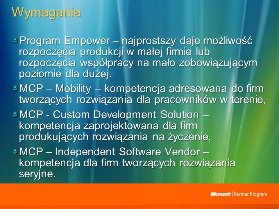 Wymagania Program Empower – najprostszy daje możliwość rozpoczęcia produkcji w małej firmie lub rozpoczęcia współpracy na mało zobowiązującym poziomie dla dużej.