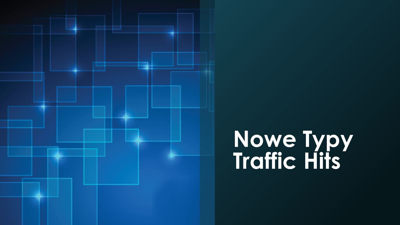 Nowe Typy Traffic Hits