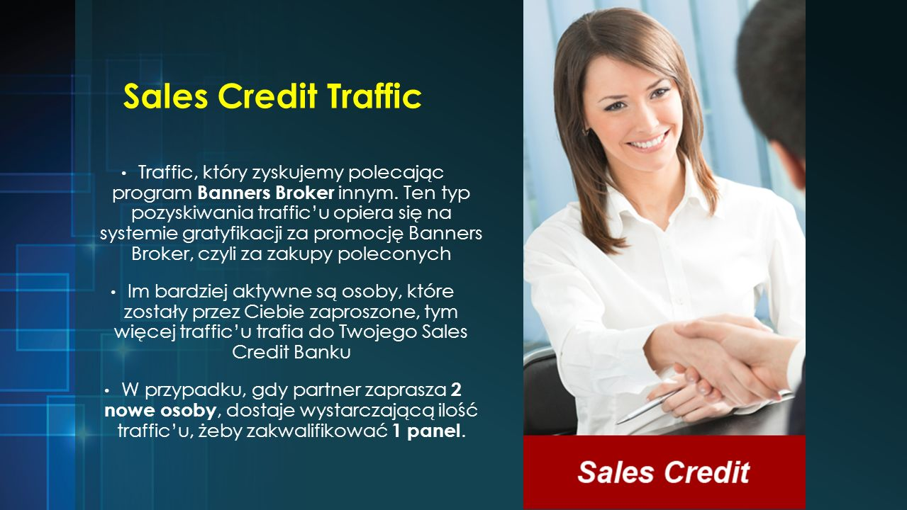 Sales Credit Traffic Traffic, który zyskujemy polecając program Banners Broker innym.
