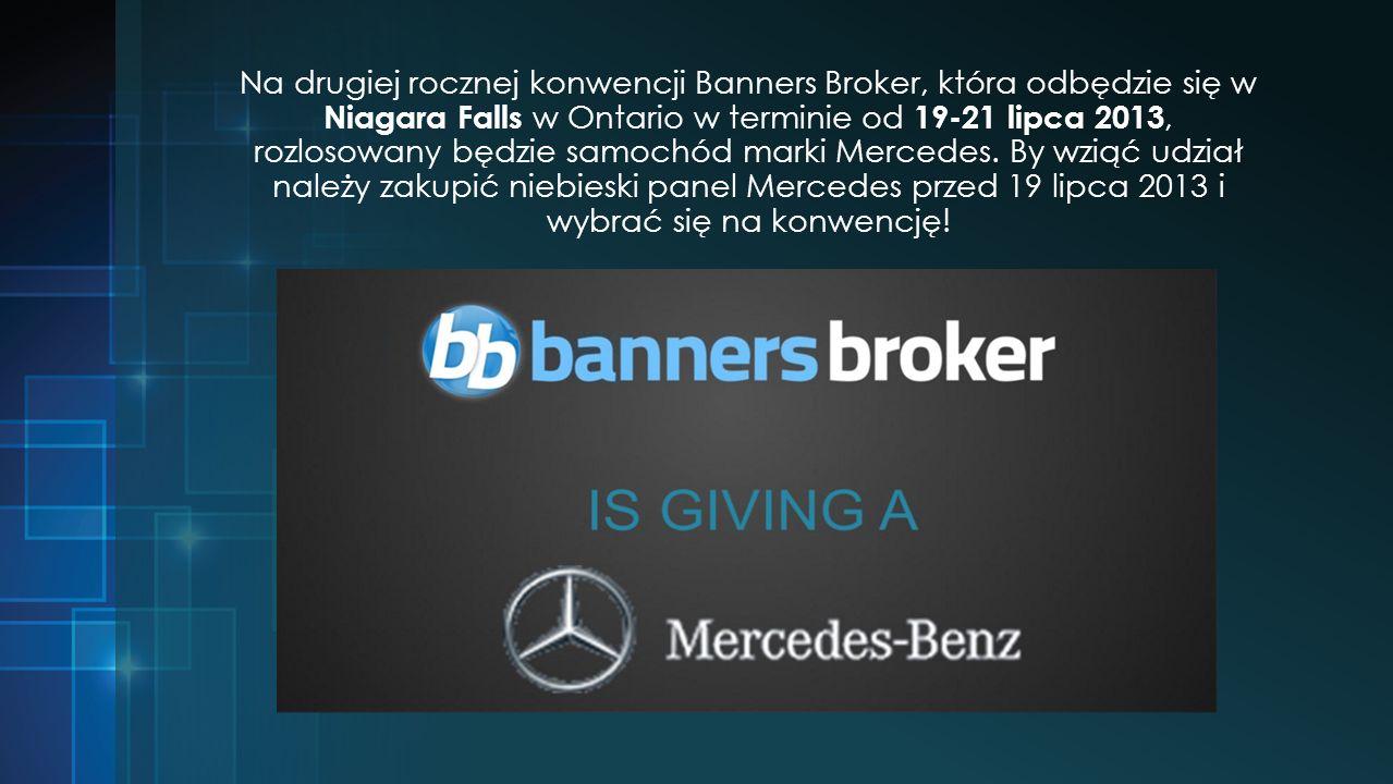 Na drugiej rocznej konwencji Banners Broker, która odbędzie się w Niagara Falls w Ontario w terminie od 19-21 lipca 2013, rozlosowany będzie samochód marki Mercedes.