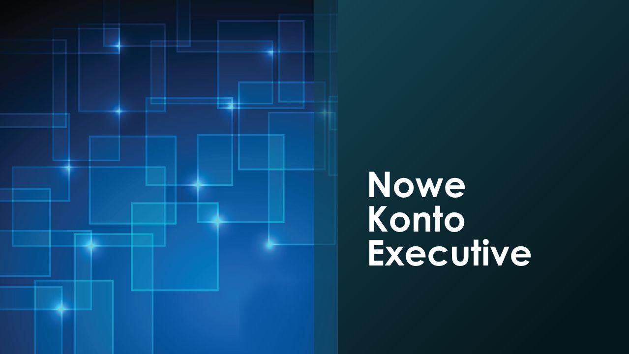 Nowe Konto Executive