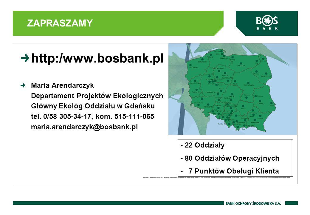 http:/www.bosbank.pl Maria Arendarczyk Departament Projektów Ekologicznych Główny Ekolog Oddziału w Gdańsku tel. 0/58 305-34-17, kom. 515-111-065 mari