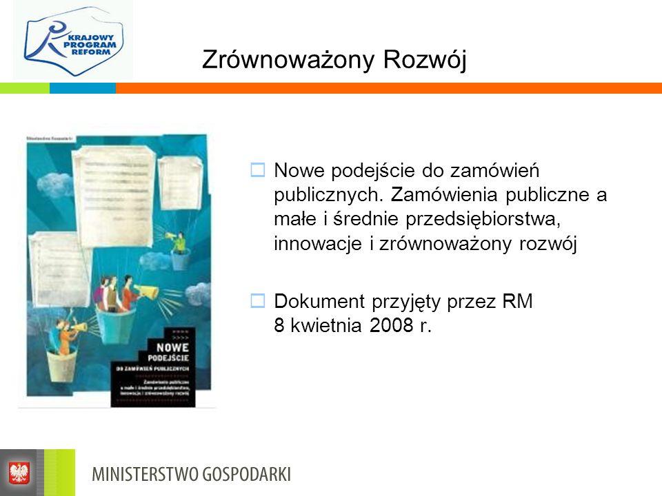 Zrównoważony Rozwój Nowe podejście do zamówień publicznych. Zamówienia publiczne a małe i średnie przedsiębiorstwa, innowacje i zrównoważony rozwój Do