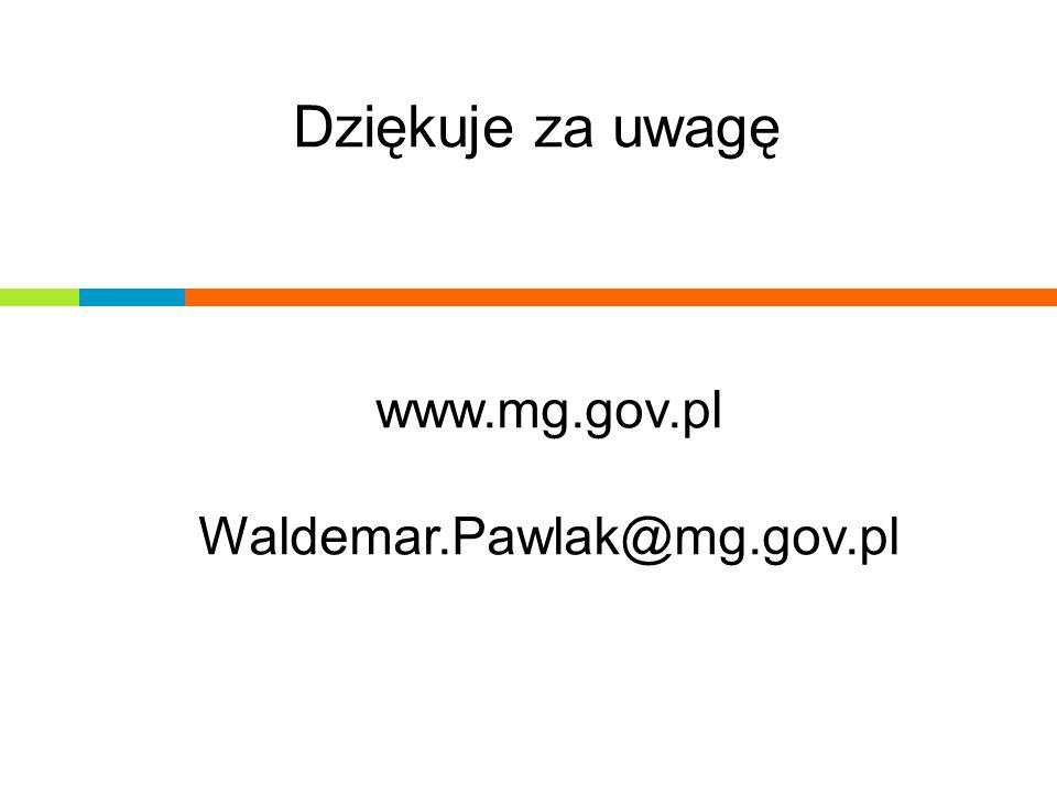 Dziękuje za uwagę www.mg.gov.pl Waldemar.Pawlak@mg.gov.pl