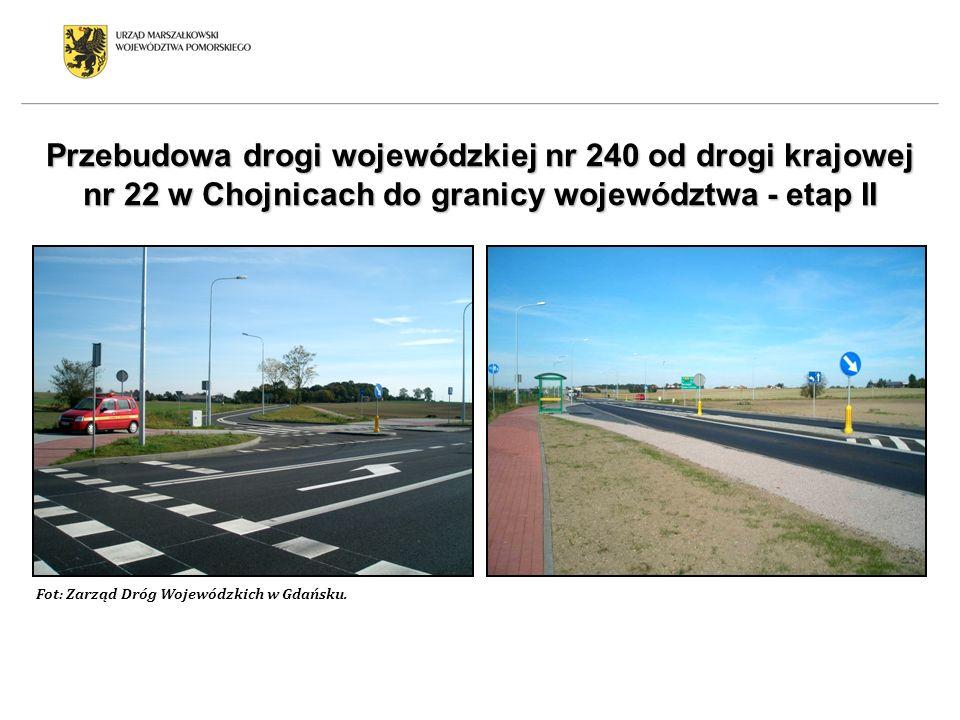 Przebudowa drogi wojewódzkiej nr 240 od drogi krajowej nr 22 w Chojnicach do granicy województwa - etap II Fot: Zarząd Dróg Wojewódzkich w Gdańsku.