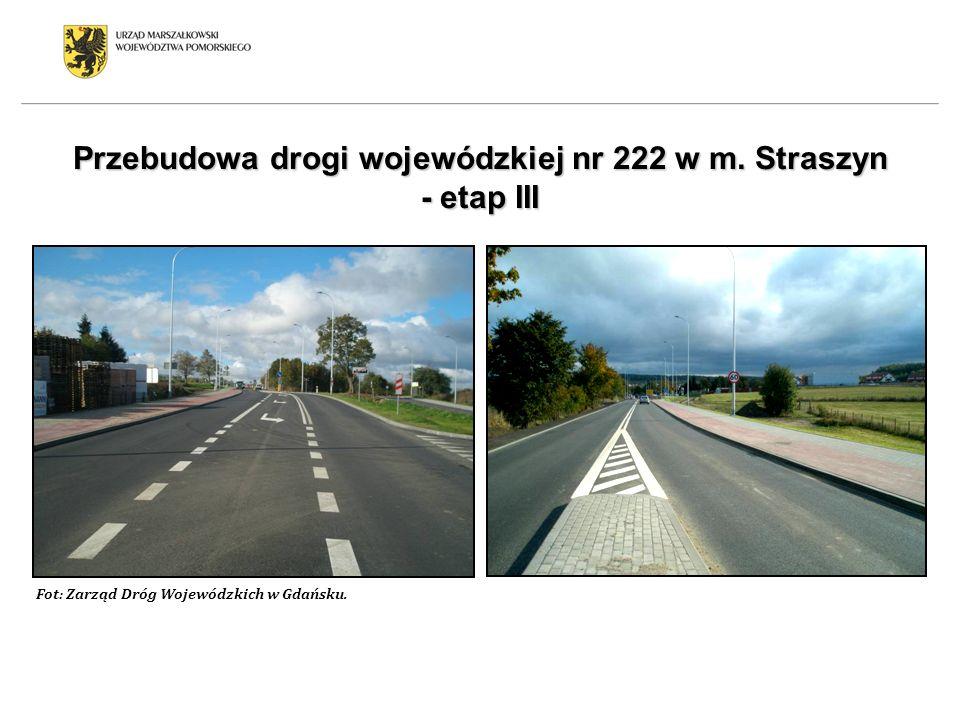 Przebudowa drogi wojewódzkiej nr 222 w m. Straszyn - etap III Fot: Zarząd Dróg Wojewódzkich w Gdańsku.