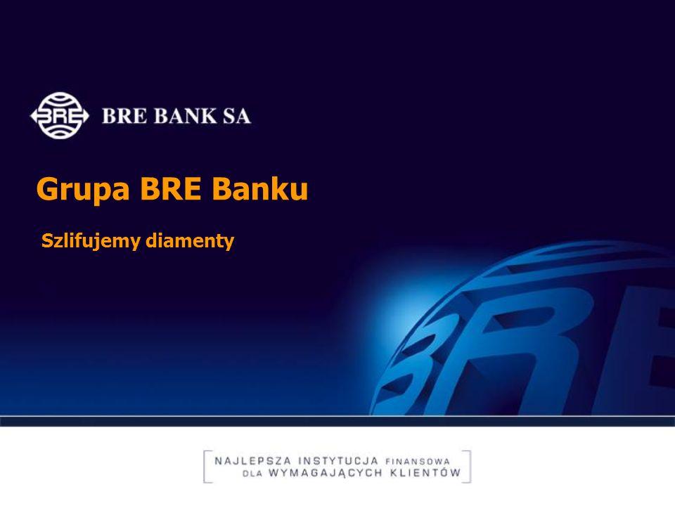 Grupa BRE Banku Szlifujemy diamenty