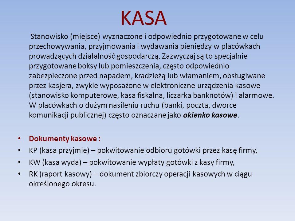 KASA Stanowisko (miejsce) wyznaczone i odpowiednio przygotowane w celu przechowywania, przyjmowania i wydawania pieniędzy w placówkach prowadzących dz
