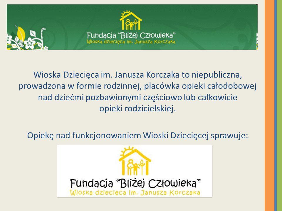 Wioska Dziecięca im. Janusza Korczaka to niepubliczna, prowadzona w formie rodzinnej, placówka opieki całodobowej nad dziećmi pozbawionymi częściowo l