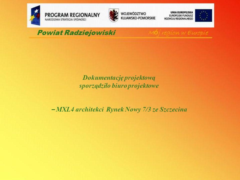 Dokumentację projektową sporządziło biuro projektowe – MXL4 architekci Rynek Nowy 7/3 ze Szczecina Powiat Radziejowiski