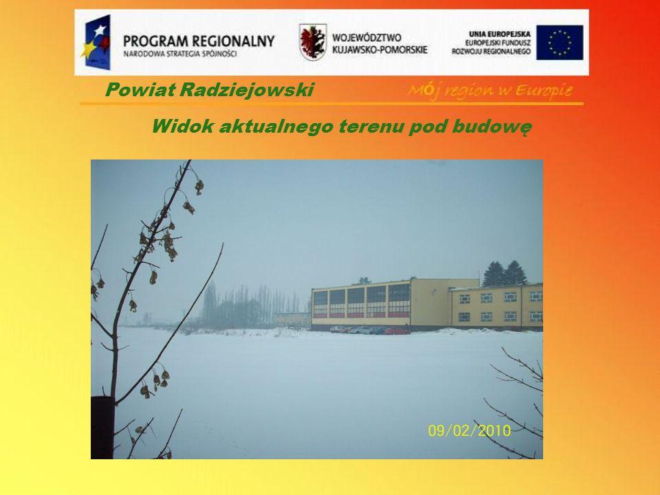 Powiat Radziejowski Widok aktualnego terenu pod budowę