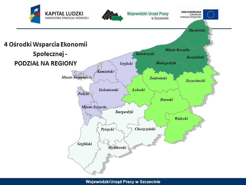 Wojewódzki Urząd Pracy w Szczecinie 4 Ośrodki Wsparcia Ekonomii Społecznej - PODZIAŁ NA REGIONY