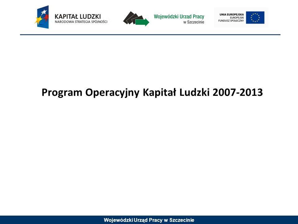 Wojewódzki Urząd Pracy w Szczecinie Program Operacyjny Kapitał Ludzki 2007-2013