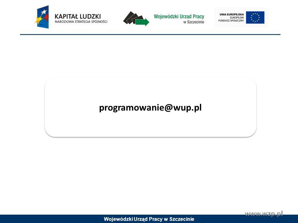 Wojewódzki Urząd Pracy w Szczecinie www.wzp.p l programowanie@wup.pl