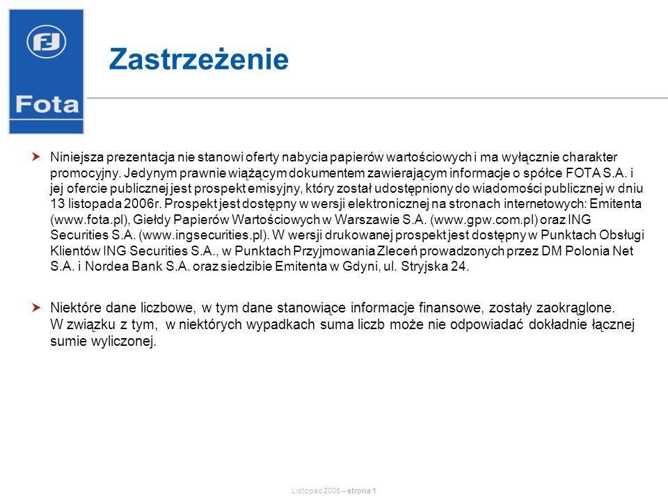 Listopad 2006 – strona 2 Kluczowe dane o Ofercie Oferta Liczba oferowanych akcji 2 916 000 Liczba akcji oferowanych w transzach transza indywidualna: 586 000 transza instytucjonalna: 2 330 000 Przedział cenowy 27 PLN - 34 PLN Free float: 30% Rynek podstawowy Giełdy Papierów Wartościowych w Warszawie Lock-up 24 miesiące dla Akcjonariuszy 12 miesięcy dla Spółki Bookrunner ING Securities S.A.