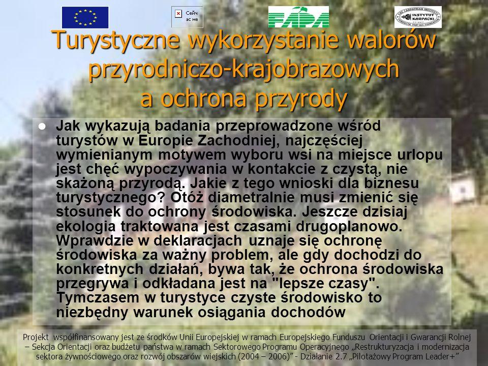Turystyczne wykorzystanie walorów przyrodniczo-krajobrazowych a ochrona przyrody Jak wykazują badania przeprowadzone wśród turystów w Europie Zachodni
